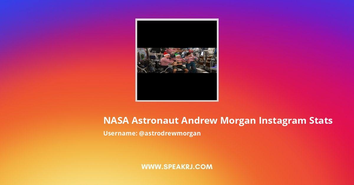 NASA Astronaut Andrew Morgan Instagram Stats