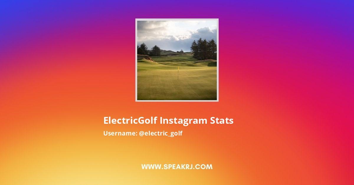 Electric_golf Instagram Stats