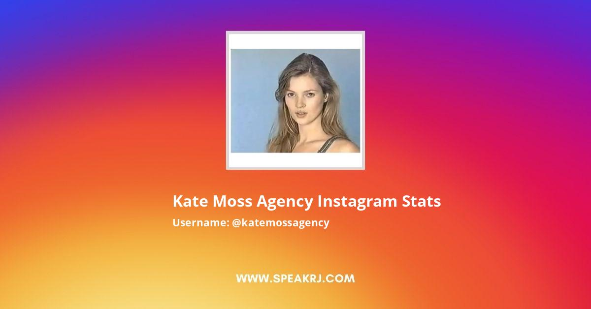 Kate Moss Agency Instagram Stats