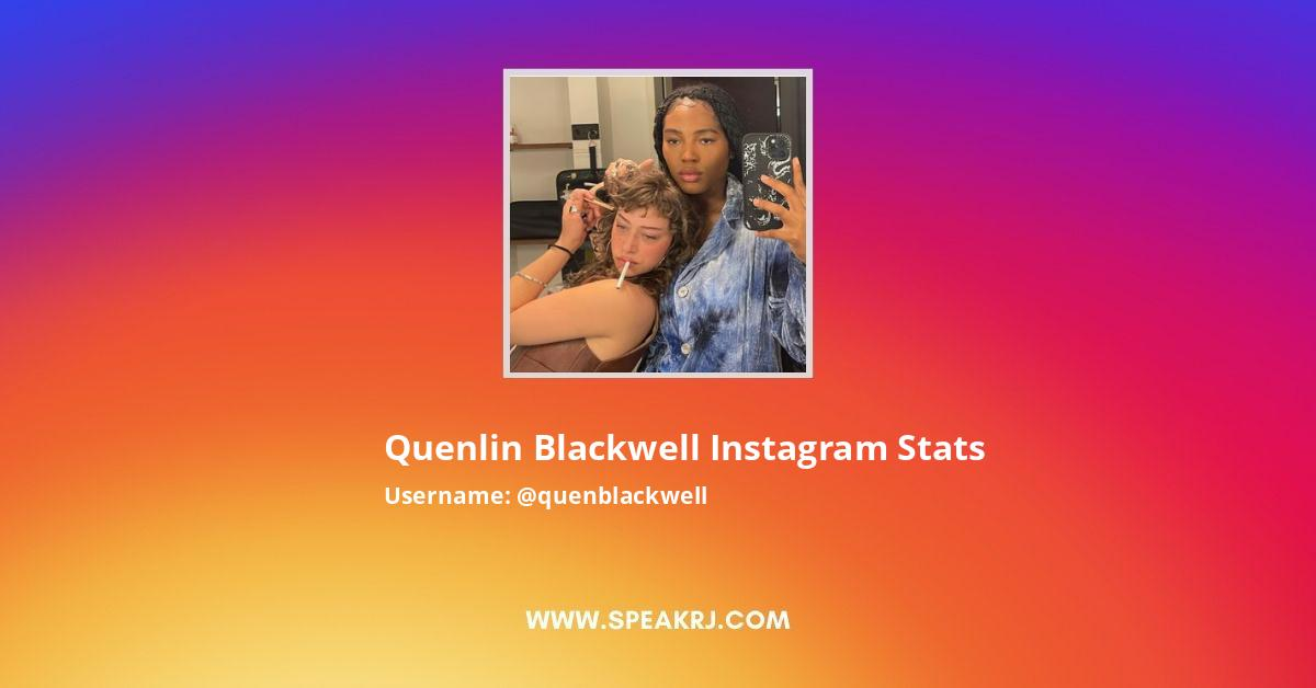 Quenlin Blackwell Instagram Stats