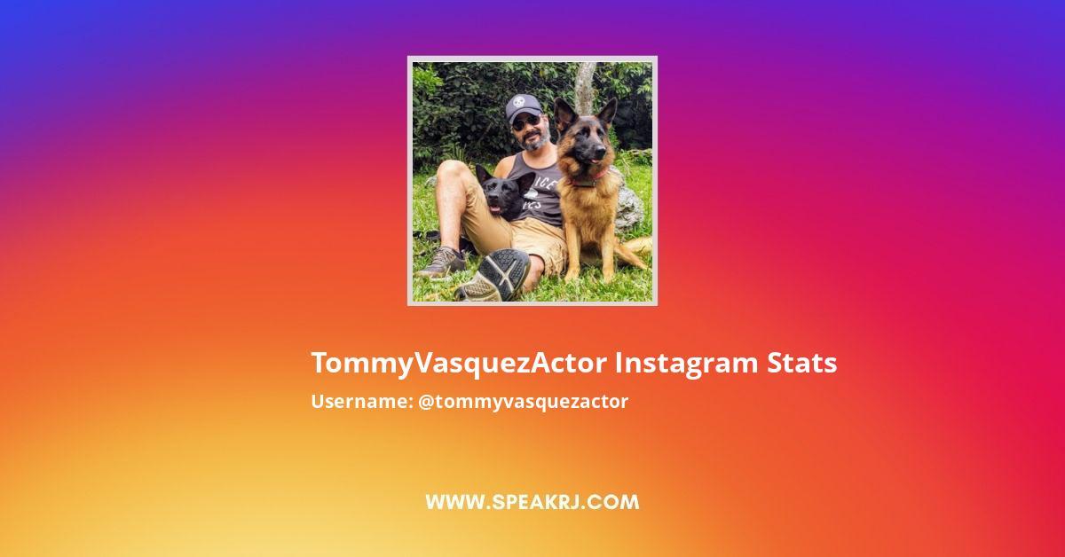TommyVasquezActor Instagram Stats