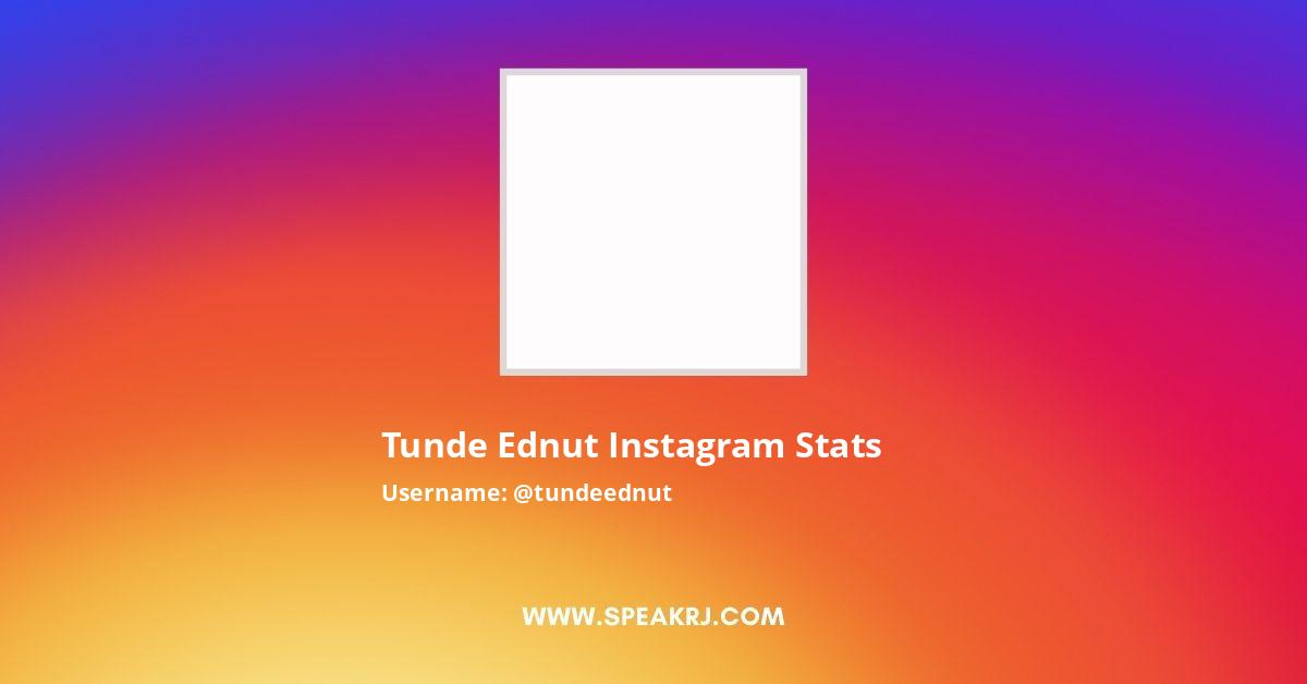 Tunde Ednut Instagram Followers Statistics Analytics Speakrj Instagram celebrity, tunde ednut has declared that he doesn't like wizkid. tunde ednut instagram followers