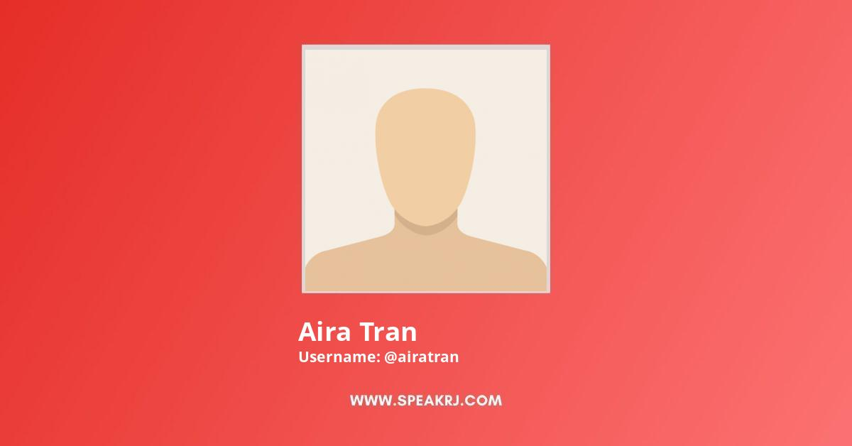 Aira Tran YouTube Channel Stats