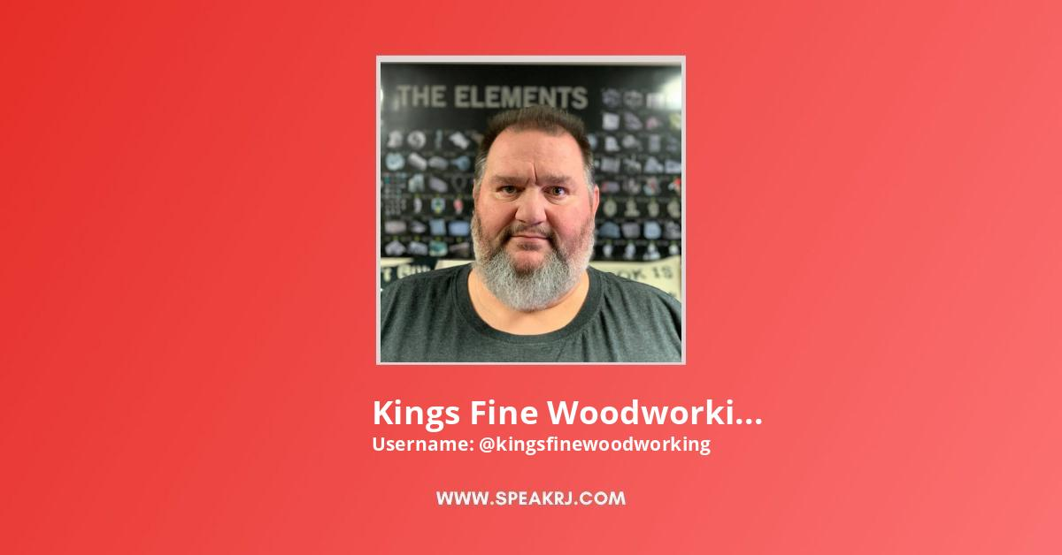 Kings Fine Woodworking Youtube Channel Statistics Real Subscribers Videos Channel Views