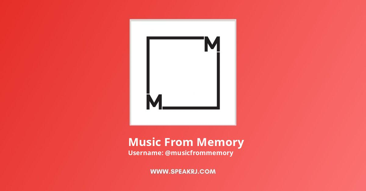 Music From Memory Youtube Channel Statistics Real Subscribers Videos Channel Views