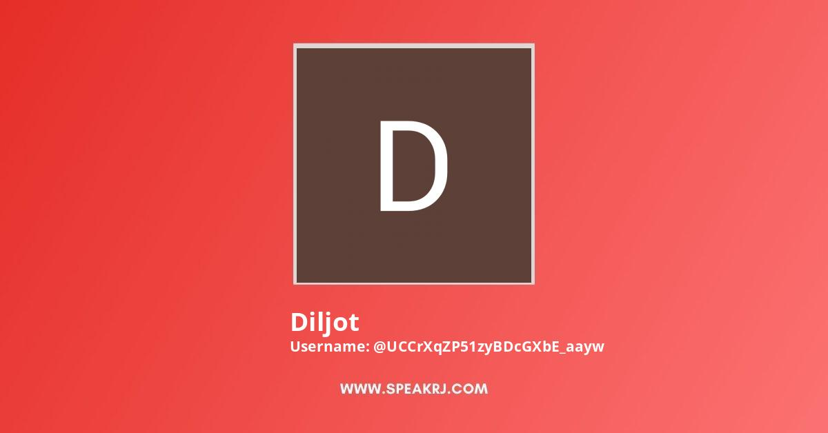 Diljot Youtube Subscribers Growth