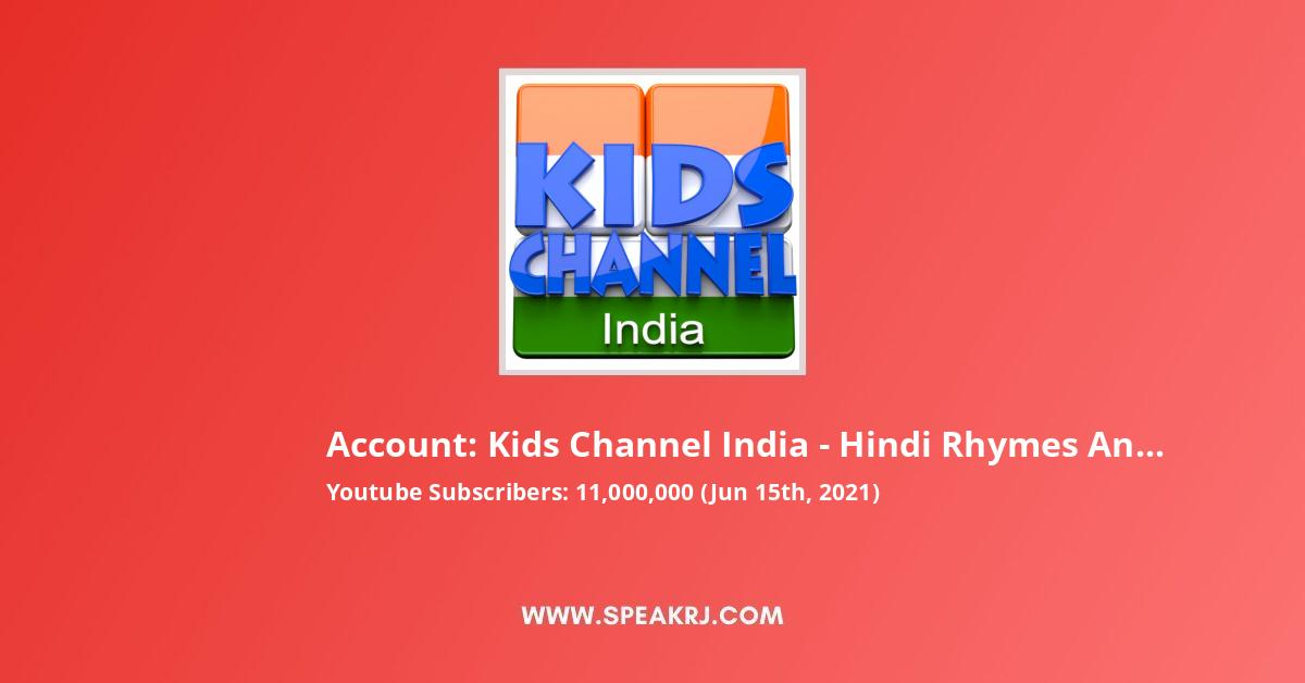 Kids Channel India Hindi Rhymes And Baby Songs Youtube Channel Statistics Real Subscribers Videos Channel Views Songs lyrics, images and videos shared are copyright to their respective owners. www speakrj com